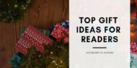 Top Gift Ideas for Readers - According to Authors